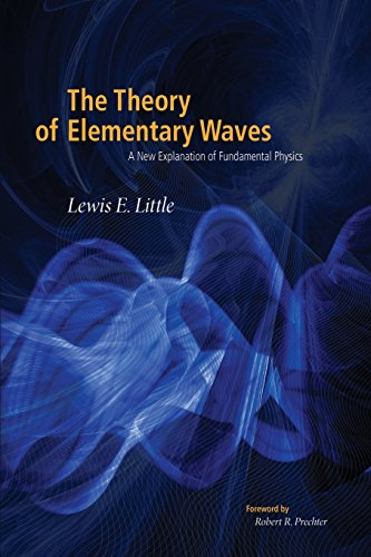 9781616040253: The Theory of Elementary Waves: A New Explanation of Fundamental Physics