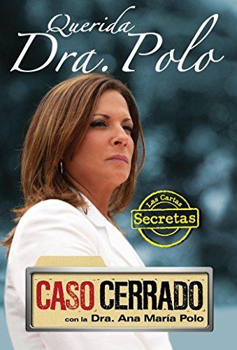 9781616050726: Querida Dra. Polo: Las cartas secretas de 'Caso Cerrado' (Dear Dr. Polo: The Secret Letters of 'Caso Cerrado')