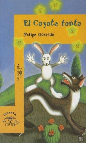 9781616051129: El coyote tonto (The Dumb Coyote) (Alfaguara Infantil) (Spanish Edition)