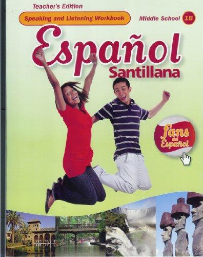 9781616051600: Espanol Santillana Speaking and Listening Workbook 1b, Teacher Edition