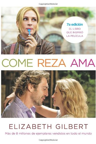 9781616052218: Come, reza, ama / Eat, Pray, Love: One Woman's Search for Everything Across Italy, India and Indonesia (MTI) (Spanish Edition)