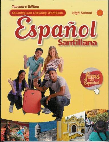 9781616053307: Espanol Santillana High School Speaking and Listening Workbook 1 Teacher's Edition