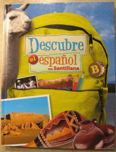 9781616055912: Descubre el Español con Santillana, Level B, Hard Cover (Text Book)