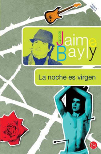9781616057084: La noche es virgen (Spanish Edition) (The Night is Still Young) (Coleccion Jaime Bayly)