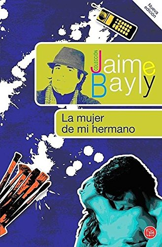 9781616057091: La mujer de mi hermano (Coleccion Jaime Bayly) (Spanish Edition)