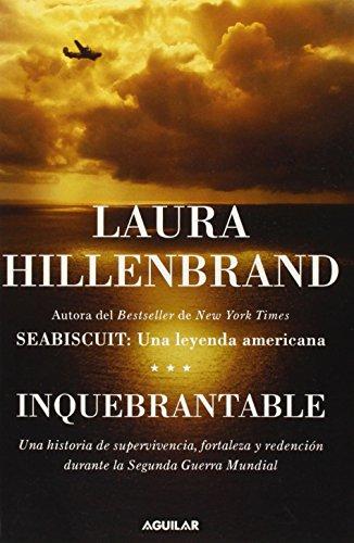 Inquebrantable (Unbroken) (Spanish Edition): Laura Hillenbrand