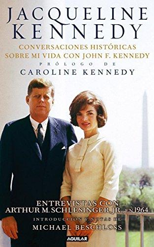 Jacqueline Kennedy: Conversaciones históricas sobre mi vida con John F. Kennedy (Spanish Edition) (1616058986) by Jacqueline Kennedy
