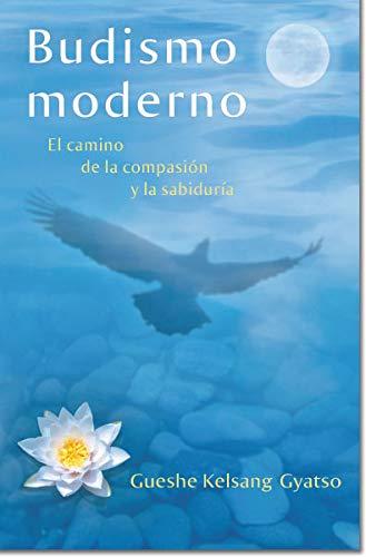 9781616060114: Budismo moderno: El camino de la compasion y la sabiduria = Modern Buddhism