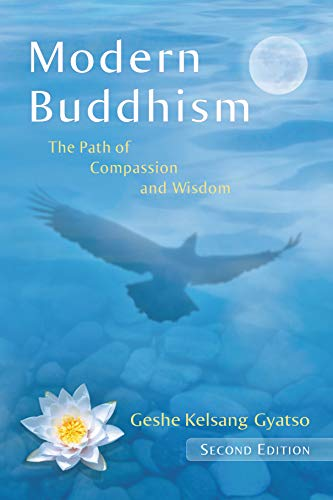 Modern Buddhism: The path of compassion and wisdom: Gyatso, Geshe Geshe Kelsang