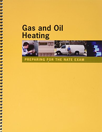 Preparing for the NATE Exam: Gas and Oil Heating: Refrigeration Service Engineers Society (RSES)