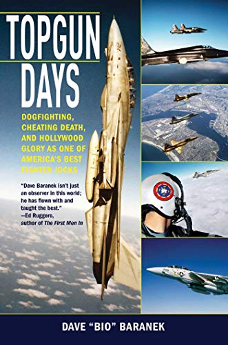 Topgun Days: Dogfighting, Cheating Death, and Hollywood: Baranek, Dave