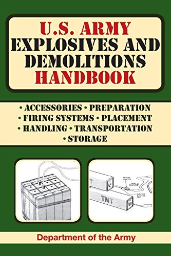 U.S. Army Explosives and Demolitions Handbook: Department of the Army