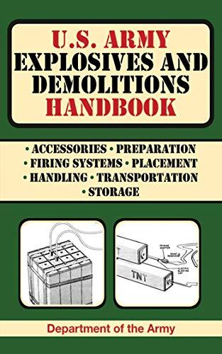 9781616080082: U.S. Army Explosives and Demolitions Handbook (US Army Survival)