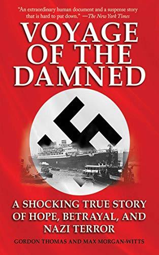 Voyage of the Damned: A Shocking True Story of Hope, Betrayal, and Nazi Terror: Thomas, Gordon; ...