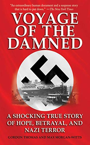 Voyage of the Damned: A Shocking True Story of Hope, Betrayal, and Nazi Terror (1616080124) by Thomas, Gordon; Morgan-Witts, Max