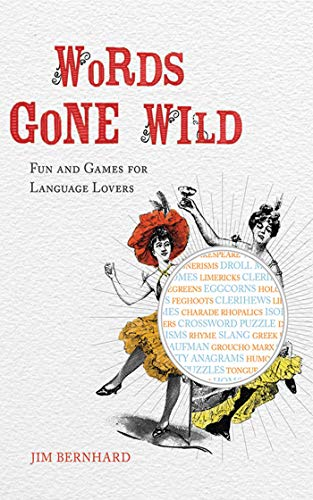 9781616080143: Words Gone Wild: Puns, Puzzles, Poesy, Palaver, Persiflage, and Poppycock