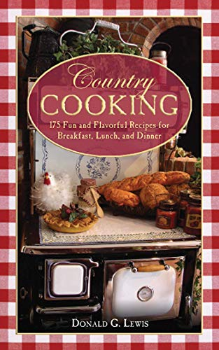 9781616080396: Country Cooking: 175 Fun and Flavorful Recipes for Breakfast, Lunch, and Dinner