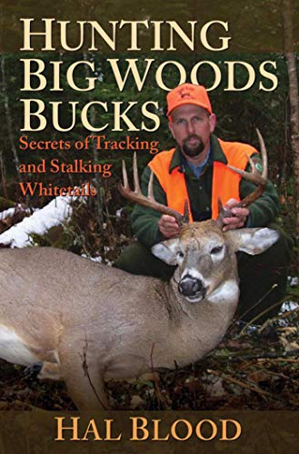 9781616080433: 1 & 2: Hunting Big Woods Bucks: Secrets of Tracking and Stalking Whitetails