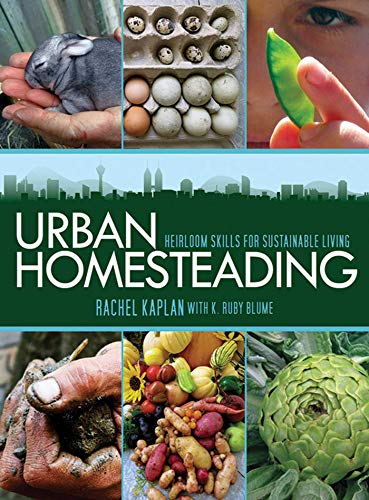9781616080549: Urban Homesteading: Heirloom Skills for Sustainable Living
