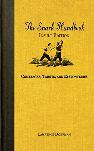 9781616080594: The Snark Handbook: Insult Edition: Comebacks, Taunts, and Effronteries (Snark Series)
