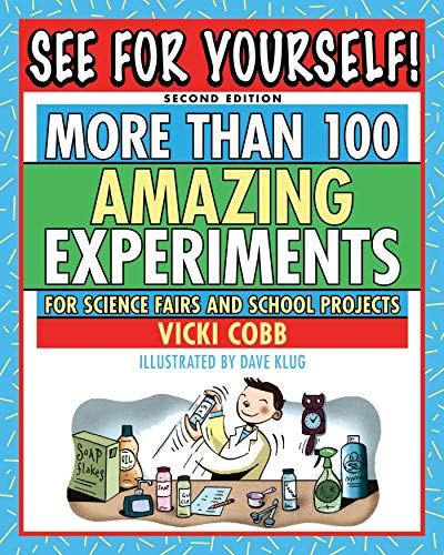 9781616080839: See for Yourself!: More Than 100 Amazing Experiments for Science Fairs and School Projects