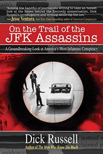 On the Trail of the JFK Assassins: A Groundbreaking Look at America's Most Infamous Conspiracy...