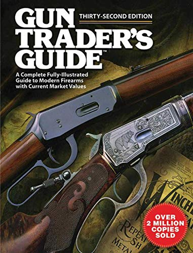 9781616080884: Gun Trader?s Guide, Thirty-Second Edition: A Complete Fully-Illustrated Guide to Modern Firearms with Current Market Values