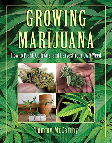 9781616080938: Growing Marijuana: How to Plant, Cultivate, and Harvest Your Own Weed