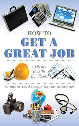 9781616081546: How to Get a Great Job: A Library How-To Handbook (American Library Association Series)