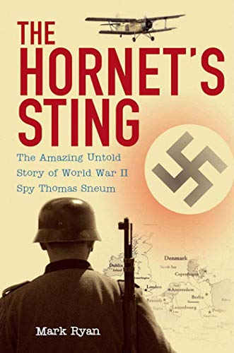 The Hornet's Sting: The Amazing Untold Story of World War II Spy Thomas Sneum (9781616081706) by Mark Ryan