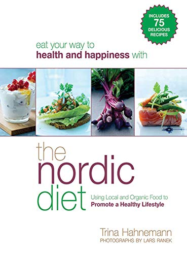 9781616081898: The Nordic Diet: Using Local and Organic Food to Promote a Healthy Lifestyle