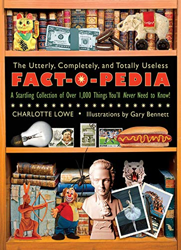 The Utterly, Completely, And Totally Useless Fact-O-Pedia