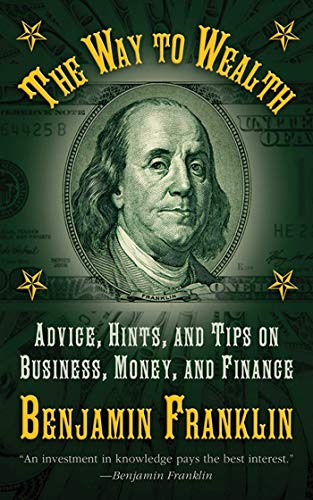 9781616082017: The Way to Wealth: Advice, Hints, and Tips on Business, Money, and Finance