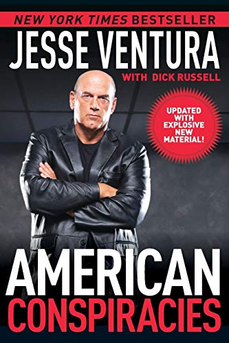 American Conspiracies: Lies, Lies, and More Dirty Lies That the Government Tells Us: Ventura, Jesse