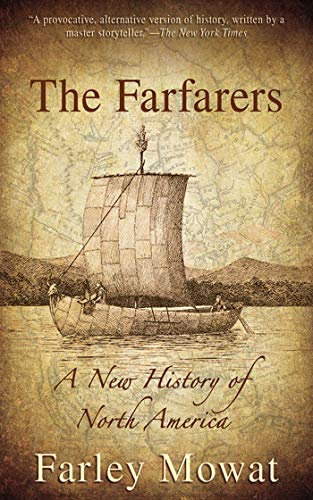 The Farfarers: A New History of North America (1616082372) by Farley Mowat