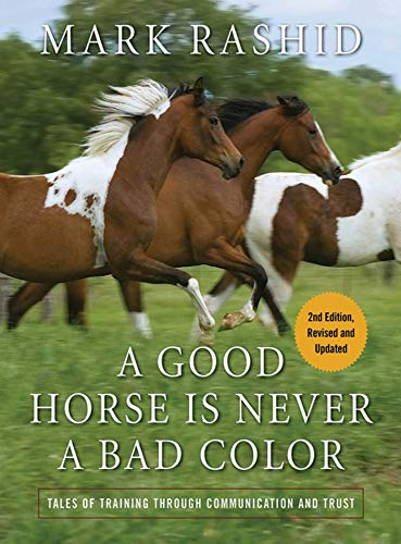 9781616082390: A Good Horse Is Never a Bad Color: Tales of Training through Communication and Trust