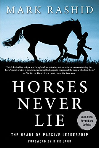 9781616082413: Horses Never Lie: The Heart of Passive Leadership