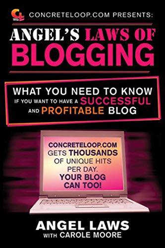 ConcreteLoop.com Presents: Angel's Laws of Blogging: What You Need to Know if You Want to Have ...
