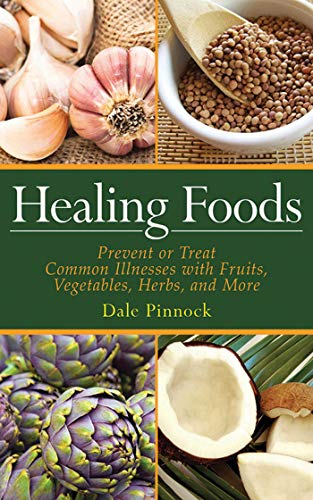 9781616082987: Healing Foods: Prevent and Treat Common Illnesses with Fruits, Vegetables, Herbs, and More