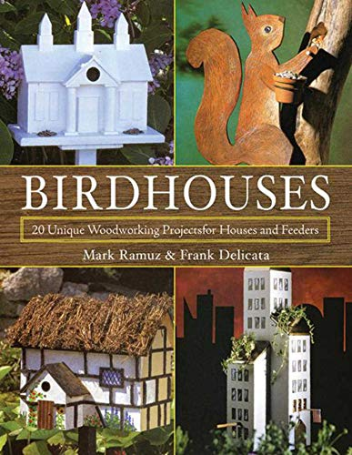 9781616083076: Birdhouses: 20 Unique Woodworking Projects for Houses and Feeders