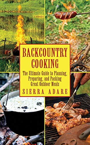 9781616083120: Backcountry Cooking: The Ultimate Guide to Outdoor Cooking (The Ultimate Guides)
