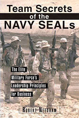 Team Secrets of the Navy SEALs: The Elite Military Force's Leadership Principles for Business:...