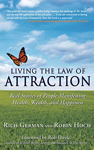 9781616083434: Living the Law of Attraction: Real Stories of People Manifesting Health, Wealth, and Happiness