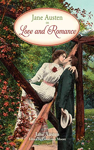 Jane Austen on Love and Romance: Austen, Jane