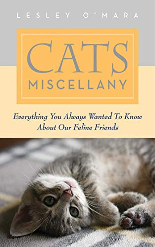 Cats Miscellany: Everything You Always Wanted to: O'Mara, Lesley