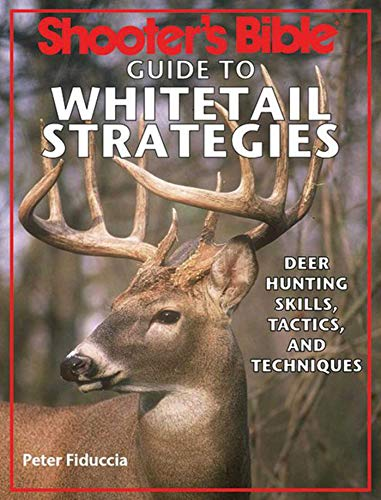 Shooter's Bible Guide to Whitetail Strategies: Deer: Fiduccia, Peter