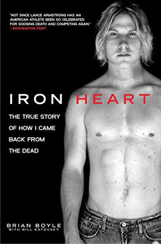 9781616083601: Iron Heart: The True Story of How I Came Back from the Dead