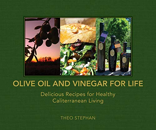 9781616083687: Olive Oil and Vinegar for Life: Delicious Recipes for Healthy Caliterranean Living