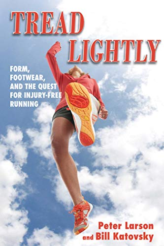 9781616083748: Tread Lightly: Form, Footwear, and the Quest for Injury-Free Running