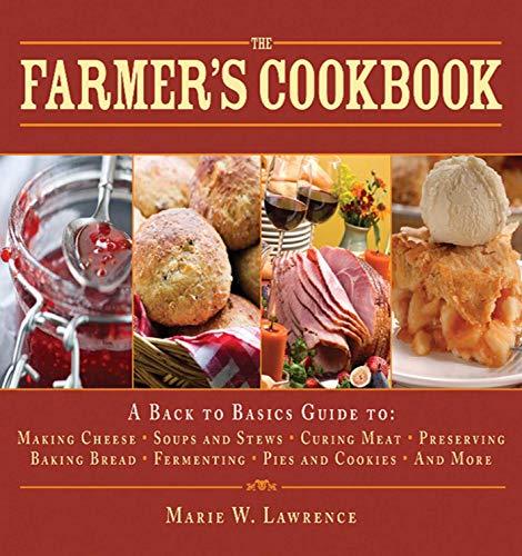 The Farmer's Cookbook (Back to Basics Guides): Marie W. Lawren
